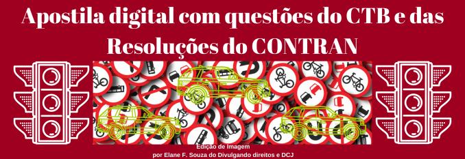 Apostila digital com questões do CTB e das Resoluções do CONTRAN